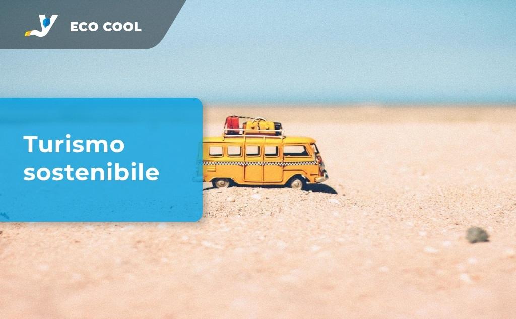 Turismo sostenibile: come andare in vacanza con consapevolezza